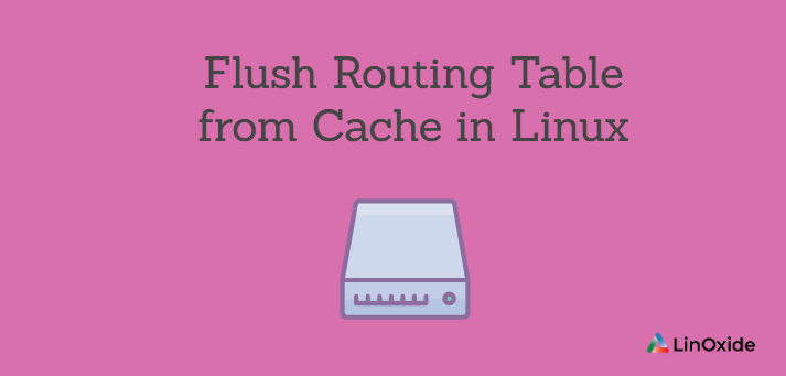 How to Flush Routing Table from Cache in Linux