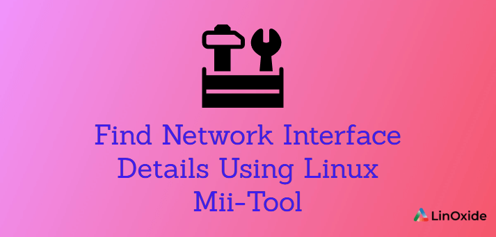 How to Find Network Interface Details Using Linux Mii-Tool