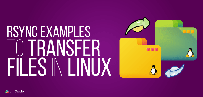 Rsync Examples to Transfer Files in Linux