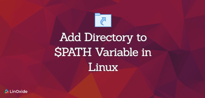 How to Add Directory to $PATH Variable in Linux