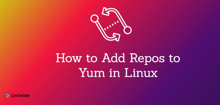 How to Add Repos to Yum in Linux