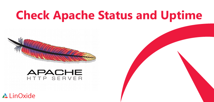 How to Check Apache Status and Uptime on CentOS/Ubuntu