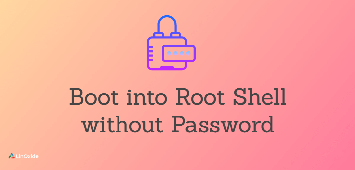 How to Boot into Root Shell without Password