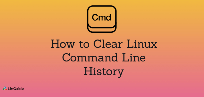 How to Clear Linux Command Line History