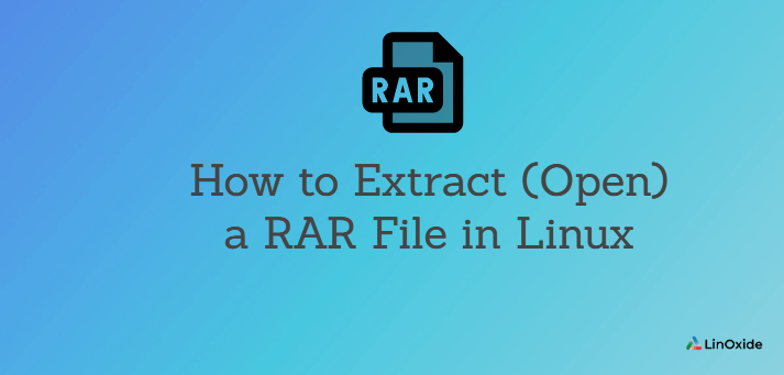 How to Extract (Open) a RAR File in Linux