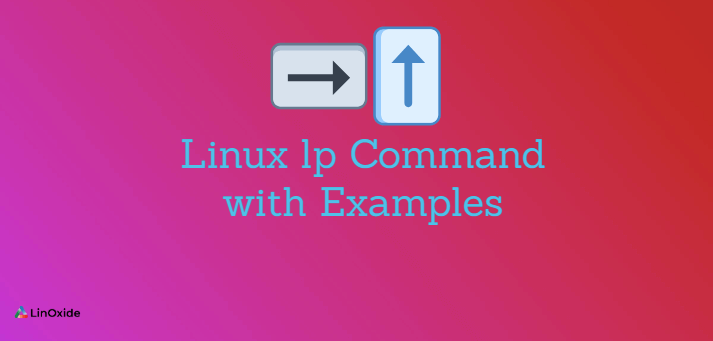 Linux Lp Command with Examples