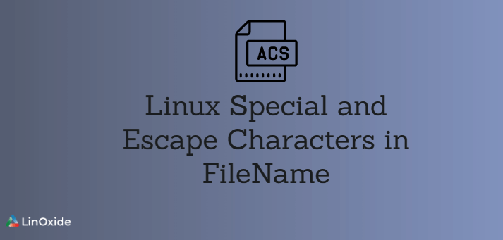 Linux Special and Escape Characters in FileName