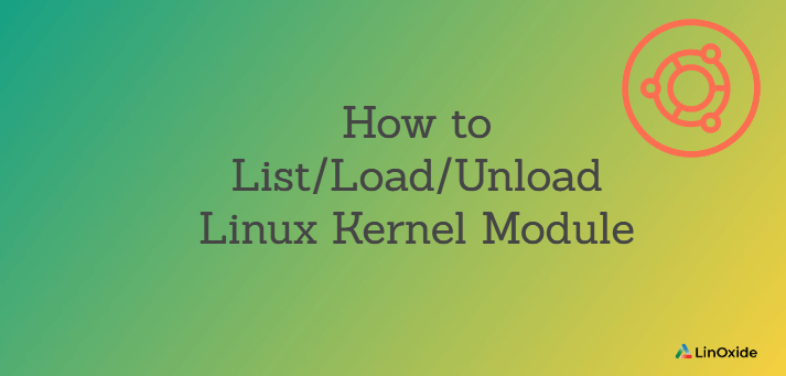 How to List/Load/Unload Linux Kernel Module