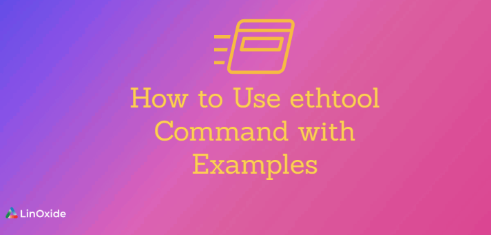 How to Use ethtool Command with Examples