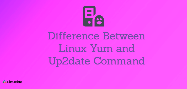 Difference Between Linux Yum and Up2date Command