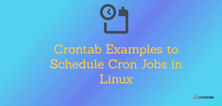 Crontab Examples to Schedule Cron Jobs in Linux