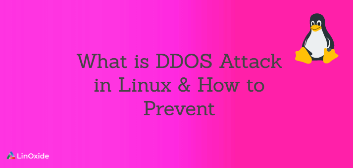 What is DDOS Attack in Linux & How to Prevent