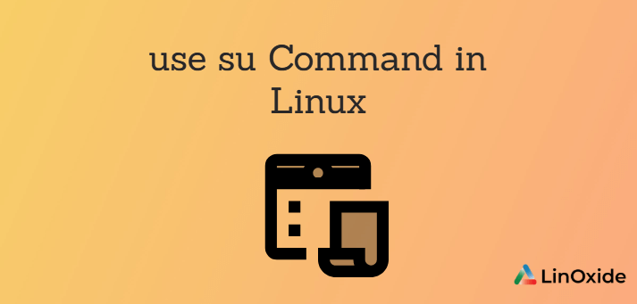 How to use Su Command in Linux