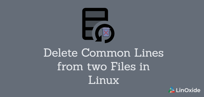 How to Delete Common Lines from two Files in Linux