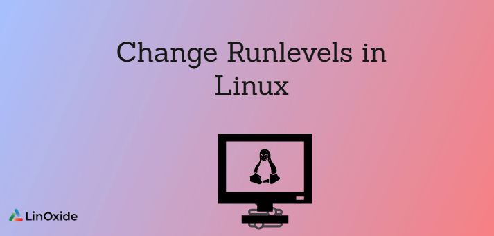 How to Change Runlevels in Linux