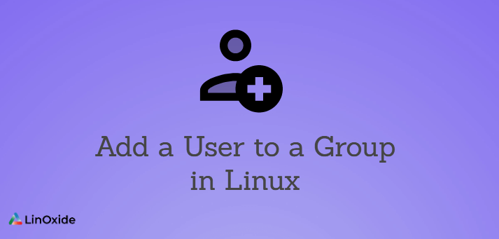 How to Add a User to a Group in Linux