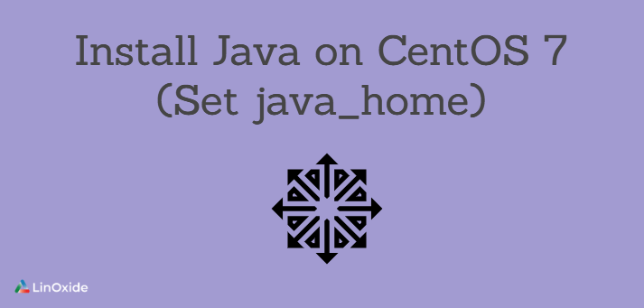 How Install Java on CentOS 7 (Set java_home)