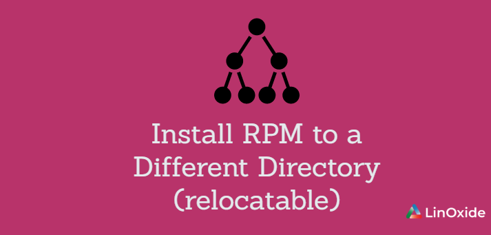 Install RPM to a Different Directory (relocatable)
