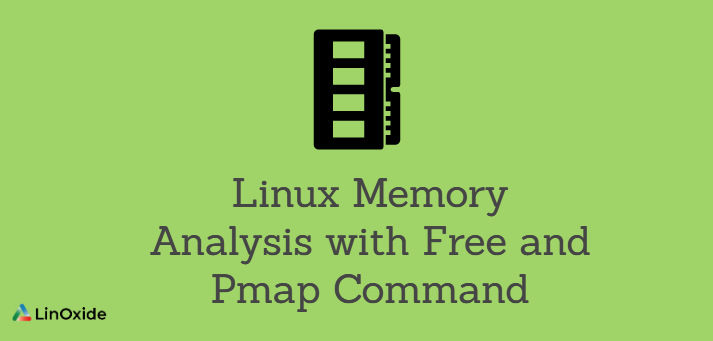 Linux Memory Analysis with Free and Pmap Command