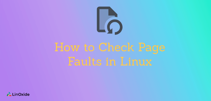 How to Check Page Faults in Linux