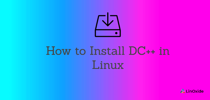 How to Install DC++ in Linux