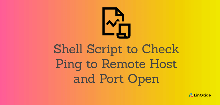 Shell Script to Check Ping to Remote Host and Port Open