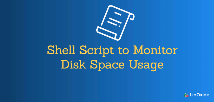Shell Script to Monitor Disk Space Usage