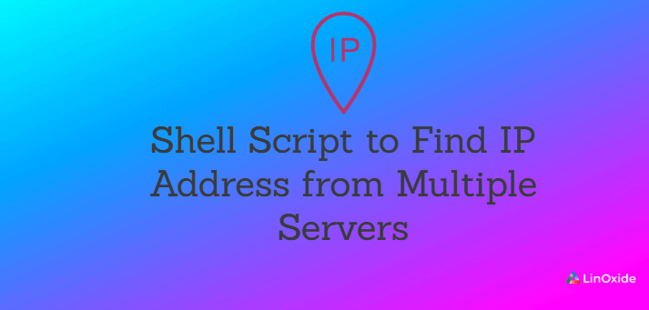Shell Script to Find IP Address from Multiple Servers