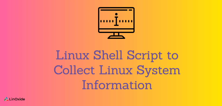 Linux Shell Script to Collect Linux System Information