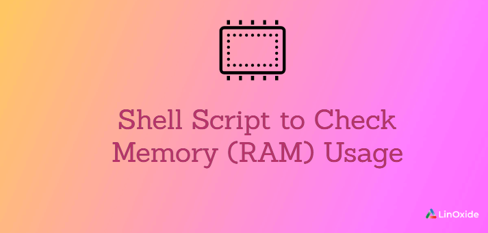 Shell Script to Check Memory (RAM) Usage