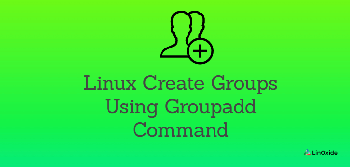 Linux Create Groups Using Groupadd Command