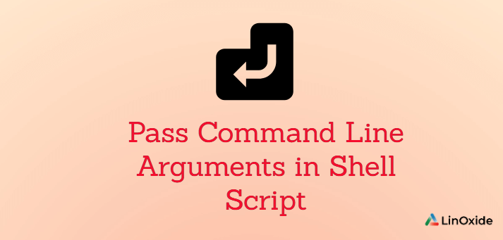 How to Pass Command Line Arguments in Shell Script