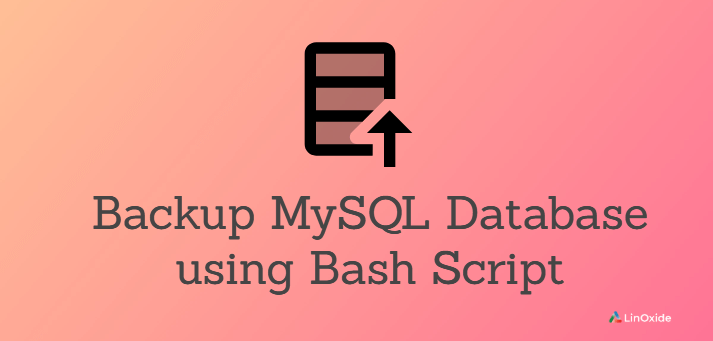 How to Backup MySQL Database using Bash Script