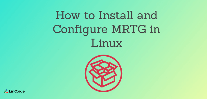How to Install and Configure MRTG in Linux