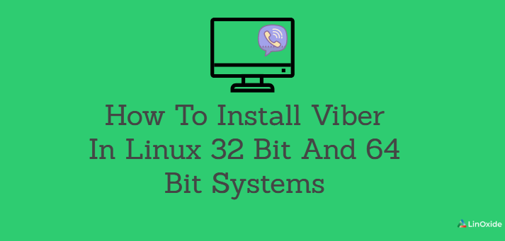 How to Install Viber in Linux 32 Bit And 64 Bit Systems