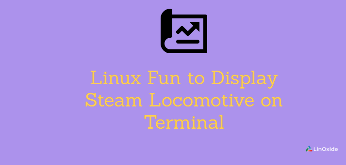 Linux Fun to Display Steam Locomotive on Terminal