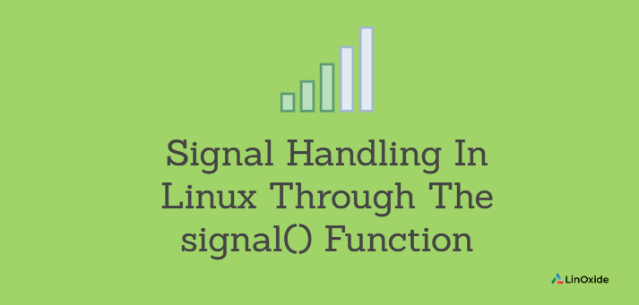 Signal Handling In Linux Through The signal() Function