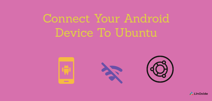 How to Connect Your Android Device to Ubuntu