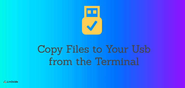 How to Copy Files to Your Usb from the Terminal