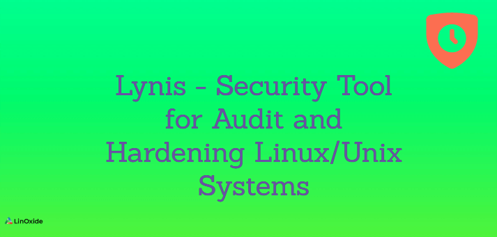 Lynis - Security Tool for Audit and Hardening Linux Systems