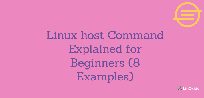 Linux host Command Explained for Beginners (8 Examples)