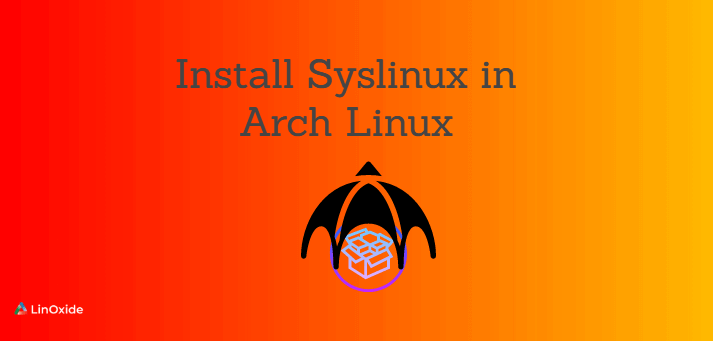How to Install Syslinux in Arch Linux