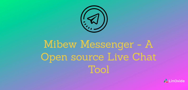 Mibew Messenger - A Open source Live Chat Tool