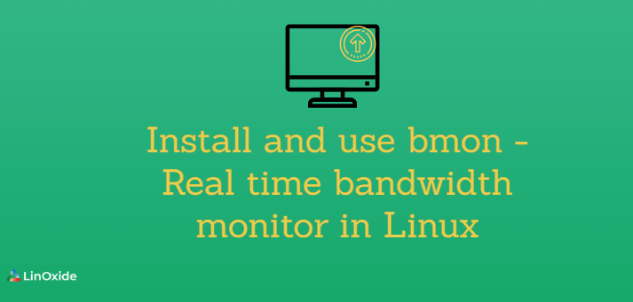 How to Install and use bmon - Real Time Bandwidth Monitor in Linux