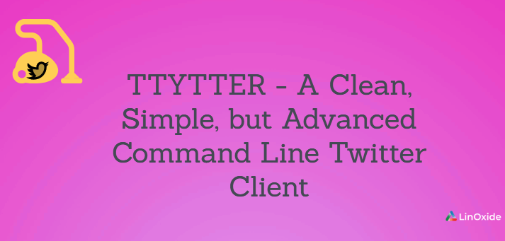 TTYTTER - A Clean, Simple, but Advanced Command Line Twitter Client