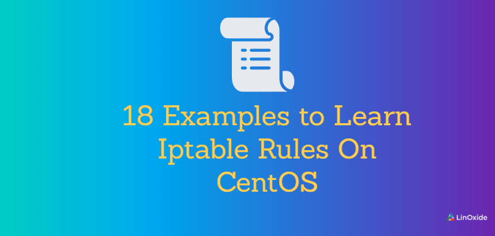 18 Examples to Learn Iptable Rules On CentOS