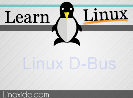 A Good Understanding of D-BUS - An IPC Mechanism in Linux
