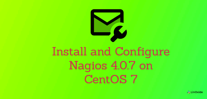 How to Install and Configure Nagios 4.0.7 on CentOS 7