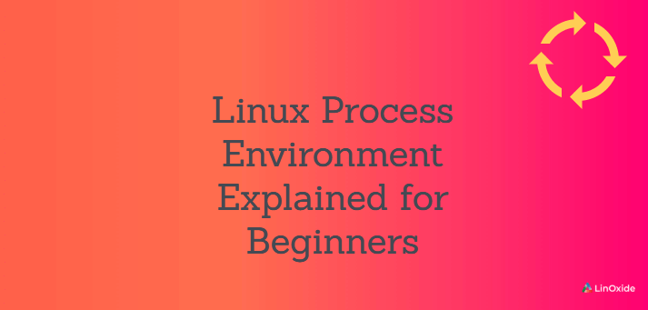 Linux Process Environment Explained for Beginners