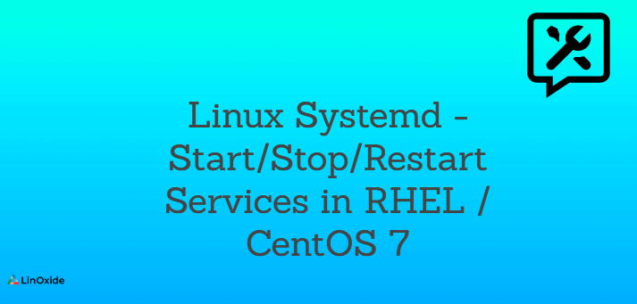 Systemctl to Restart/Start/Stop Services in Linux